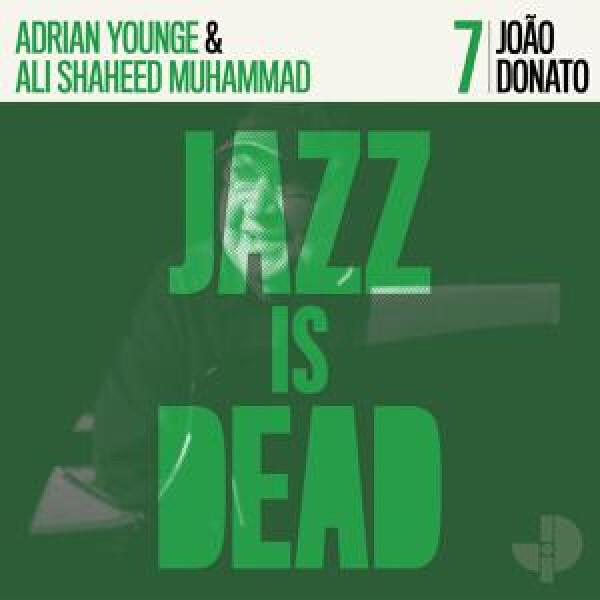Adrian Younge, Ali Shaheed Muhammad & Joao Donato - Jazz Is Dead 07 - Joao Donato (Black Vinyl LP)
