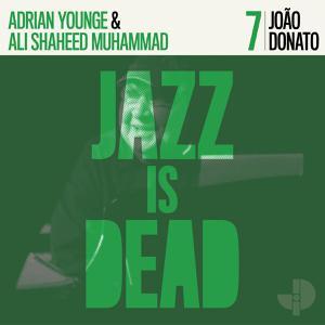 Adrian Younge, Ali Shaheed Muhammad & Joao Donato - Jazz Is Dead 07 - Joao Donato (Green Vinyl LP)