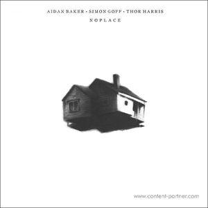 Aidan Baker / Simon Goff / Thor Harris - Noplace