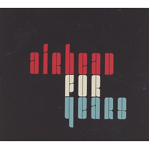 Airhead - For Years