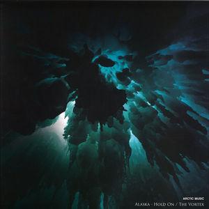 Alaska - Hold On / Vortex