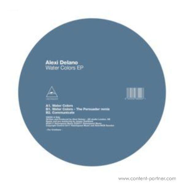 Alexi Delano - Water Colors Ep (incl. Persuader Remix
