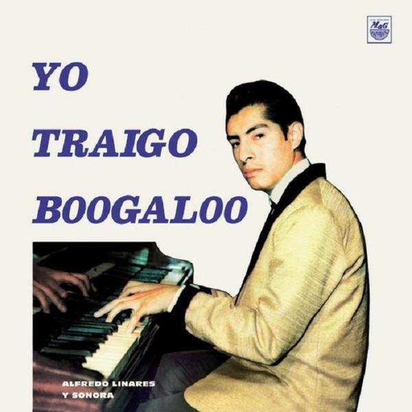 Alfredo Linares Y Su Sonora - Yo Traigo Boogaloo (Reissue)