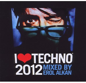 Alkan,Erol - I Love Techno 2012