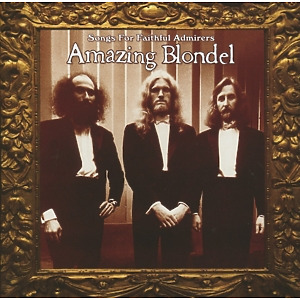 Amazing Blondel - Songs For Faithful Admirers