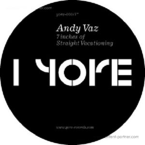 Andy Vaz - 7inches Of Straight Vacationing (lim.ed)