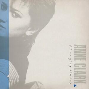 Anne Clark - Changing Places (Ltd. Reissue)