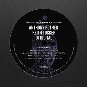 Anthony Rother / Keith Tucker / DJ Di'jital - Robotics EP