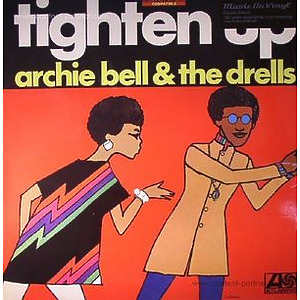 Archie Bell 6 The Drells - Tighten Up