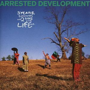 Arrested Development - 3 Years,5 Months & 2 Days In The Life Of