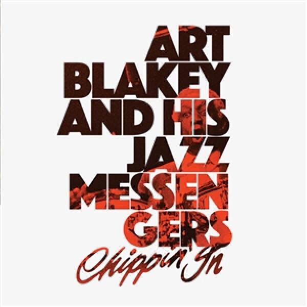 Art Blakey & His Jazz Messengers - Chippin' In (2LP)