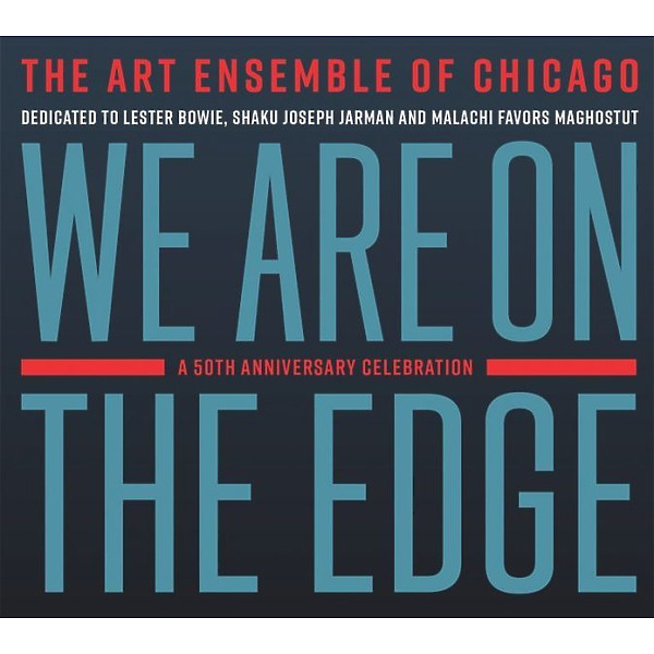 Art Ensemble Of Chicago - We Are On The Edge (2LP)