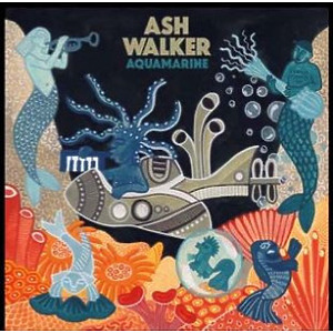 Ash Walker - Aquamarine (Ltd. 180g Teal Virgin Vinyl LP)