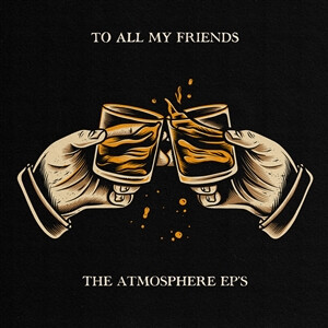 Atmosphere - To All My Friends, Blood Makes the Blade Holy (2LP