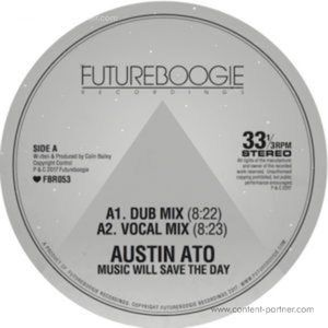 Austin Ato - Music Will Save The Day