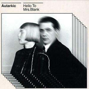 Autarkic - Hello To Mrs. Blank