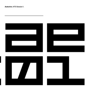 Autechre - NTS Sessions 1 (Ltd. 3LP+MP3)