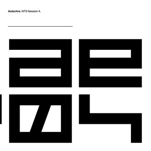 Autechre - NTS Sessions 4 (Ltd. 3LP+MP3)