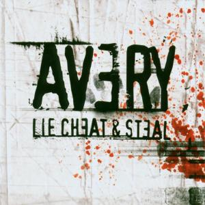 Avery - Lie,Cheat & Steal