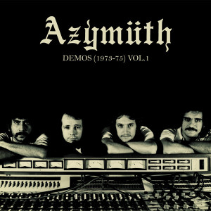 Azymuth - Demos (1973-75) Vol.1 (180g LP+MP3)