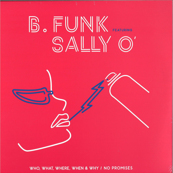 B FUNK feat SALLY O' - Who, What, Where, When & Why (limited 12