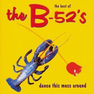 B-52's,The - Dance This Mess Around