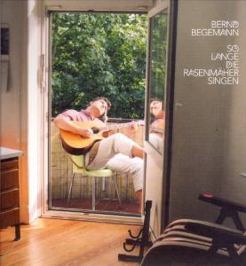 """BEGEMANN,BERND - Solange die Rasenm""""her singen"""