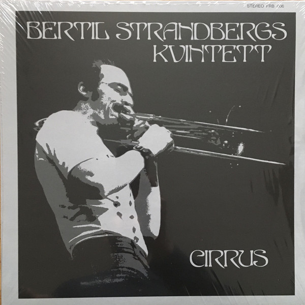 BERTIL STRANDBERGS KVINTETT - CIRRUS (Remastered Reissue 2019)