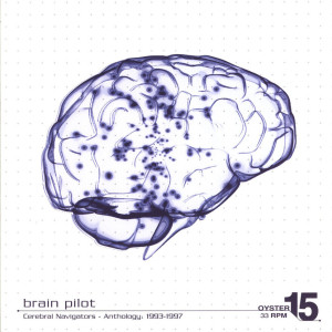 BRAIN PILOT - CEREBRAL NAVIGATORS: ANTHOLOGY 1993-1997