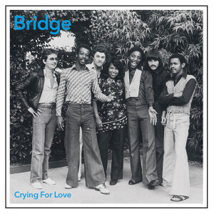 BRIDGE - CRYING FOR LOVE