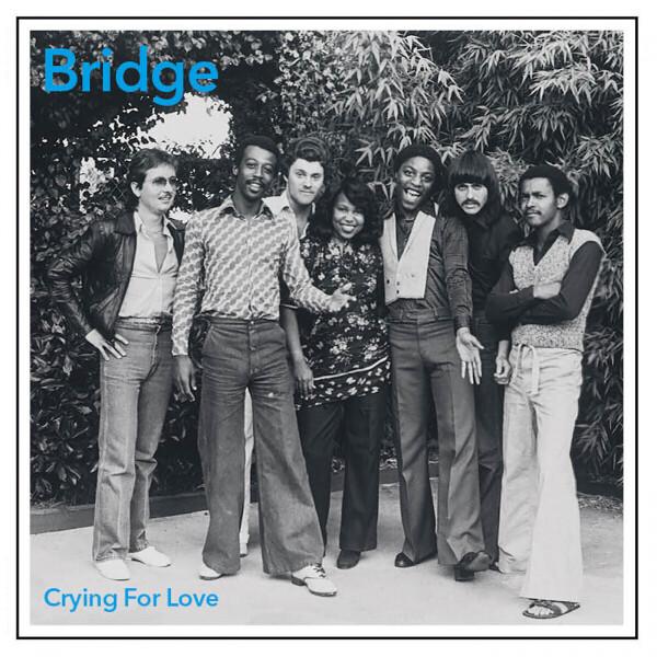 BRIDGE - CRYING FOR LOVE