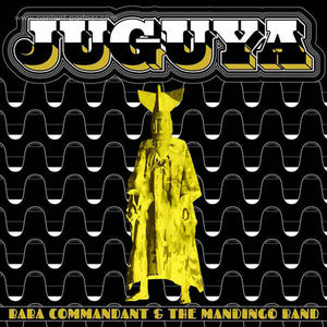 Baba Commandant And The Mandingo Band - Juguya