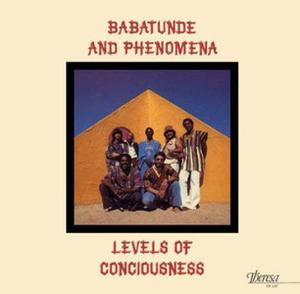 Babatunde And Phenomena - Levels Of Conciousness