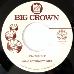 "Bacao Rhythm & Steel Band - Great To Be Here/All For Tha Cash (7"")"