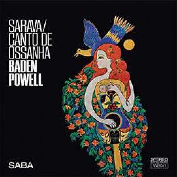Baden Powell - Sarava / Canto De Ossanha