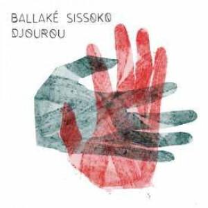 Ballake Sissoko - Djourou (LP)