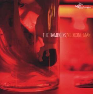 Bamboos,The - Medicine Man