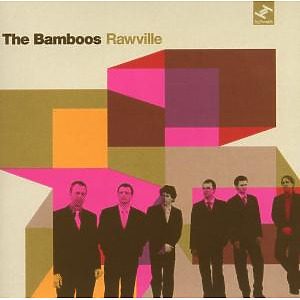 Bamboos,The - Rawville