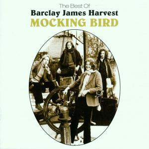 Barclay James Harvest - Mocking Bird/The Best Of