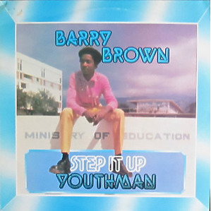 Barry Brown - Step It Up Youthman