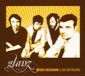 Begemann,Bernd & Die Befreiung - Glanz