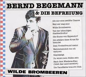 Begemann,Bernd & Die Befreiung - Wilde Brombeeren