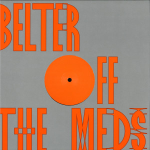 Belter - Off The Meds