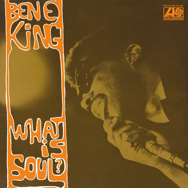 Ben E King - What Is Soul? (180g Reissue, Mono)