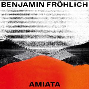 Benjamin Fröhlich - Amiata (2LP)