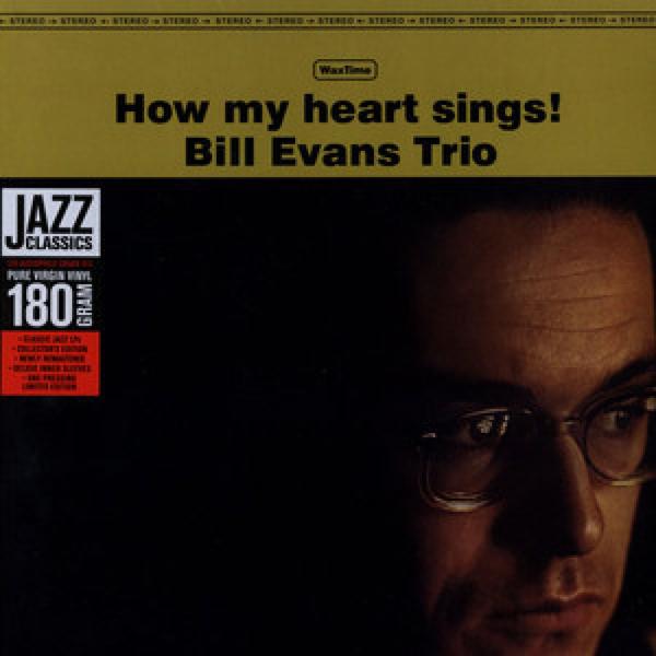 Bill Evans - How My Heart Sings! (180g LP Bonus Track Edition)