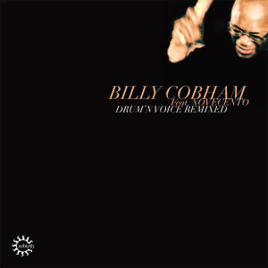 Billy Cobham - Drum'N Voice Remixed