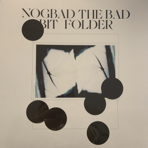Bit Folder - Nogbad the Bad EP