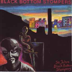 Black Bottom Stompers - 30 Jahre Black Bottom Stompers