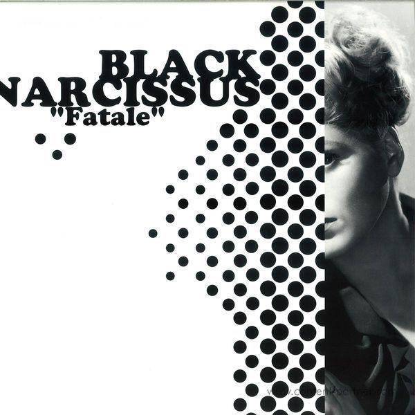 Black Narcissus - Fatale